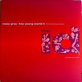 Macy Gray Featuring Slick Rick / Hey Young World II