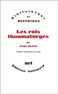 Les rois thaumaturges par Marc Bloch