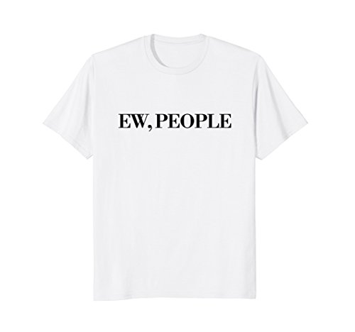 Ew, People Classy Black Font Funny Introvert T-Shirt (T-shirt Funny People Yellow)