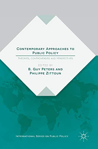 Contemporary Approaches to Public Policy: Theories, Controversies and Perspectives (International Series on Public Policy) (Approaches To The Study Of Comparative Politics)