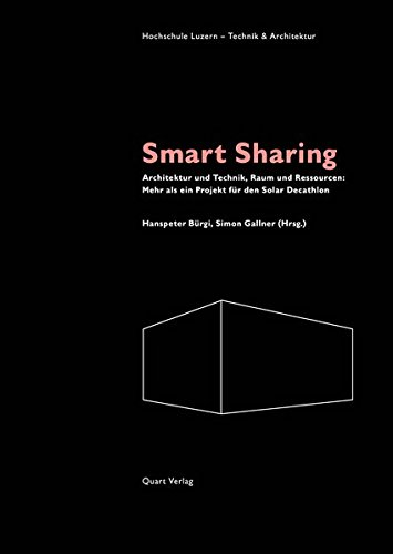 Smart Sharing Architektur und Technik  [Bürgi, Hanspeter - Gallner, Simon - Lucerne University of Applied Sciences and Arts Engineering & Architecture] (Tapa Blanda)
