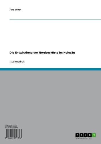 Die Entwicklung der Nordseeküste im Holozän (German Edition)