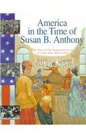 Susan B. Anthony : The Story of Our Nation from Coast to Coast, 1845-1928 (America in the Time Of...)