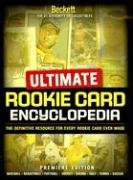 Ultimate Rookie Card Encyclopedia: The Definitive Resource For Every Rookie Card Ever Made: Premiere Edition pdf