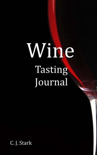 Wine Tasting Journal by C J Stark