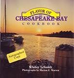 Flavor of the Chesapeake Bay Cookbook, Whitey Schmidt, 0961300876