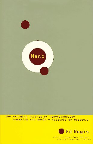 Nano: The Emerging Science of Nanotechnology : Remaking the World-Molecule by means of Molecule