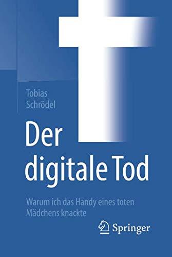 Der digitale Tod: Warum ich das Handy eines toten Mädchens knackte (German Edition)-cover
