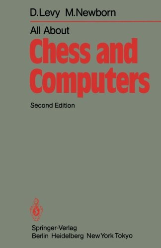 All About Chess and Computers: Chess and Computers and More Chess and Computers