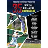 The Best of Championship Productions: 35 Baseball Drills for Outfielders