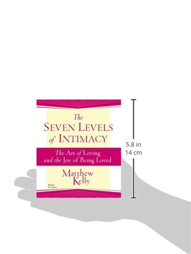 The Seven Levels Of Intimacy Matthew Kelly 9781942611431 Amazon