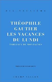 Les vacances du lundi  : tableaux de montagnes, Gautier, Théophile