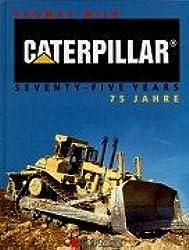 Caterpillar 75 Jahre.