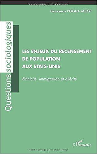 Télécharger en ligne Enjeux du Recensement de Population aux Etats Unis Ethnicite Immigration et Alterite pdf, epub ebook