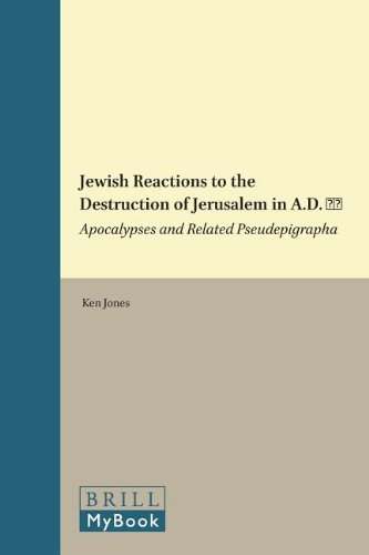 Jewish Reactions to the Destruction of Jerusalem in A.D. 70 (Supplements to the Journal for the Study of Judaism) (Destruction Of The Temple In Jerusalem 70 Ad)