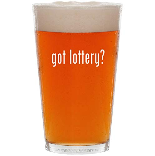 got lottery? - 16oz All Purpose Pint Beer Glass (Best Illinois Scratch Off Tickets)