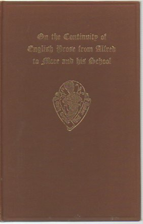 On the continuity of English prose from Alfred to More and his school: An extract from the introd. to Nicholas Harpsfield's Life of Sir Thomas More ... Society. [Publications]. Original series)