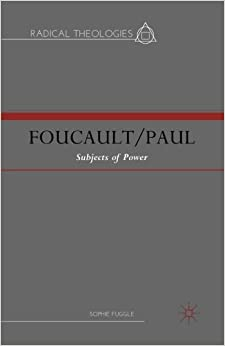 Book Foucault/Paul: Subjects of Power (Radical Theologies and Philosophies)