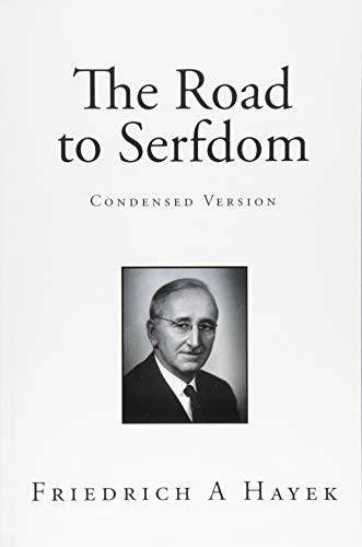 The Road to Serfdom - Condensed Version: Illustrated