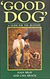 img - for Good Dog: A Guide for the Beginner by Joan Bray (1993-03-03) book / textbook / text book