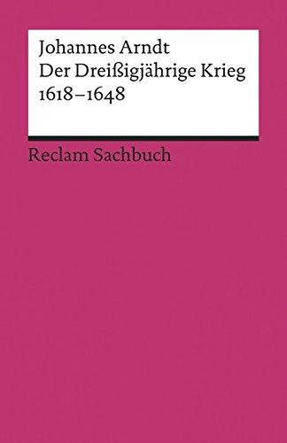 Der Dreißigjährige Krieg 1618–1648 (Reclams Universal-Bibliothek)
