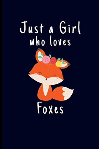 Just A Girl Who Loves Foxes: Fox Journal ()