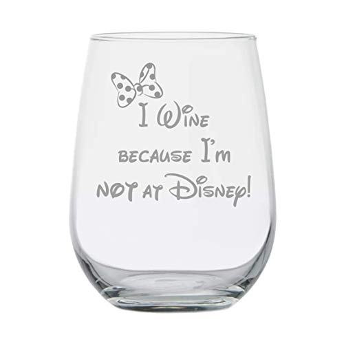I Wine because Im not at Disney ★ Dishwasher Safe ★ Minnie Mouse Inspired Wine Gift ★ Disney Wine Gifts ★ Gift for Women Mom Best Friend ★ Funny Birthday Glass ★ Disney Adult ★ Couples Anniversary