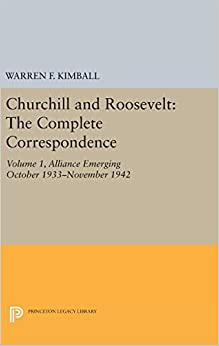 Book Churchill and Roosevelt, Volume 1: The Complete Correspondence (Princeton Legacy Library)
