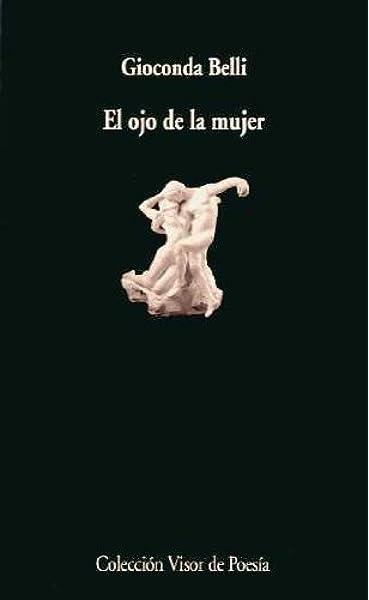 El ojo de la mujer: 291 (Visor de Poesía): Amazon.es: Belli, Gioconda, Coronel Urtecho, José: Libros
