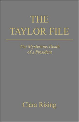The Taylor File: The Mysterious Death of a President