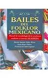 img - for Bailes del folklor mexicano / Mexican Folk Dances: Metodologia de la ensenanza mediante el sistema ACADEDA / Teaching Methodology through the system ACADEDA (Spanish Edition) book / textbook / text book