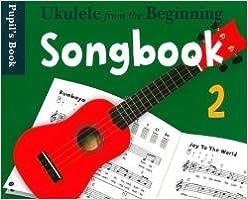 réduction jusqu'à 60% construction rationnelle en ligne à la vente Uke From The Beginning Songbook 2: Amazon.co.uk: Various: Books