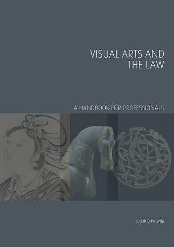 Visual Arts and the Law (Handbooks in International Art Business)