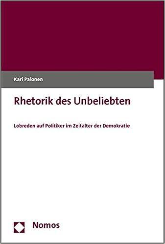 Book Rhetorik Des Unbeliebten: Lobreden Auf Politiker Im Zeitalter Der Demokratie (German Edition)
