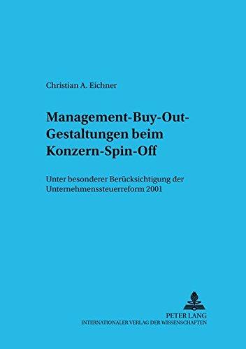 Management-Buy-Out-Gestaltungen beim Konzern-Spin-Off: Unter besonderer Berücksichtigung der Unternehmenssteuerreform (Schriftenreihe zum Gesellschafts- und Kapitalmarktrecht) (German Edition) (Unter Off)