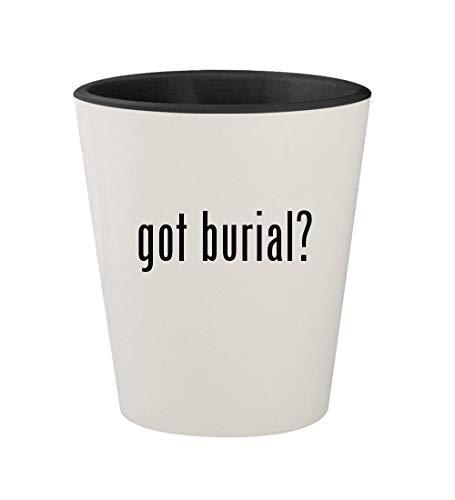 - got burial? - Ceramic White Outer & Black Inner 1.5oz Shot Glass