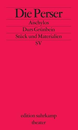 Die Perser: Stück und Materialien (edition suhrkamp)