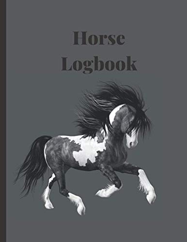 Horse Logbook: A Grey Essential Health Care logging Record Notebook Organizer, Tracker, Grooming and Blank Calendar Training Journal for Recording ... and Veterinary Visits for Horse Breeds
