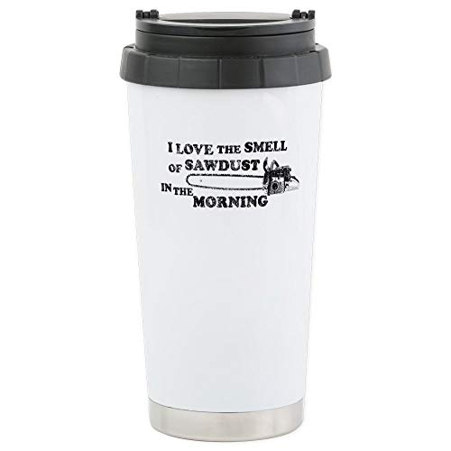 CafePress Smell Of Sawdust Morning Stainless Steel Travel Mu Stainless Steel Travel Mug, Insulated 16 oz. Coffee Tumbler