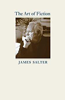 The Art of Fiction (Kapnick Lectures) by [Salter, James]