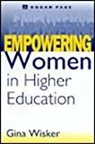 Empowering Women in Higher Education, Gina Wisker, 0749416181
