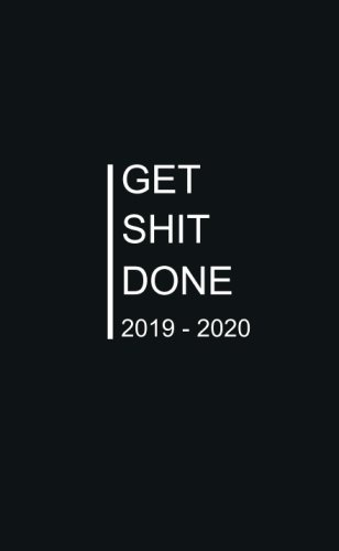 2019 - 2020. Get Shit Done: Two-Year Monthly Pocket Planner: 24- Month Calendar Schedule Organizer and Hand Lettering Notebook (January 2019 - ... Size : 4.0