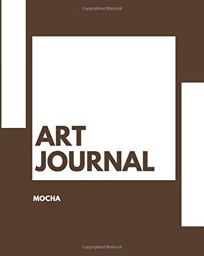 Read Online Art Journal: Mocha: Sketchbook 8 x 10: Sketchbook 400 Pages ebook