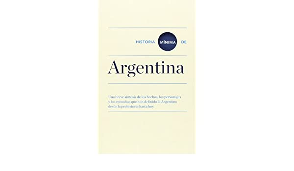 Historia Mínima De Argentina (Noema): Amazon.es: Yankelevich ...