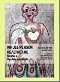 Whole Person Healthcare, Volume 3: The Arts and Health