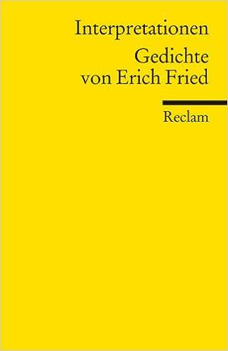 Interpretationen Gedichte Von Erich Fried Erich Fried