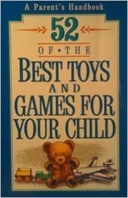 Book 52 Of the Best Toys and Games for Your Child