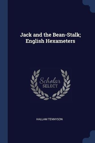 Jack and the Bean-Stalk; English Hexameters