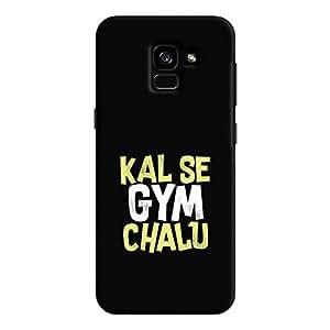 Cover It Up - Kal Se Gym Chalu Galaxy A8 Plus Hard Case