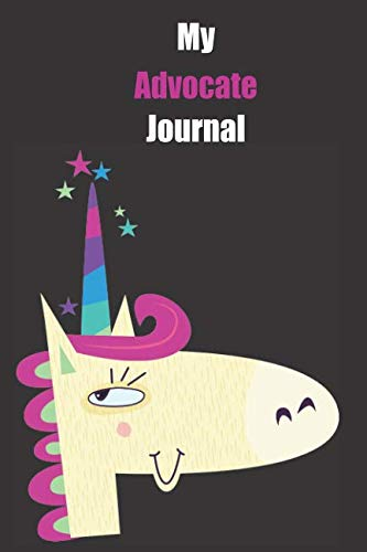 My Advocate Journal: With A Cute Unicorn, Blank Lined Notebook Journal Gift Idea With Black Background Cover ()